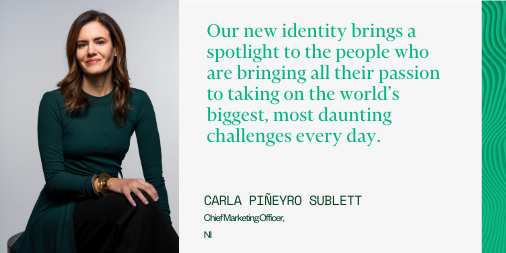 Quote from Carla Pineyro Sublett - Chief Marketing Officer, NI